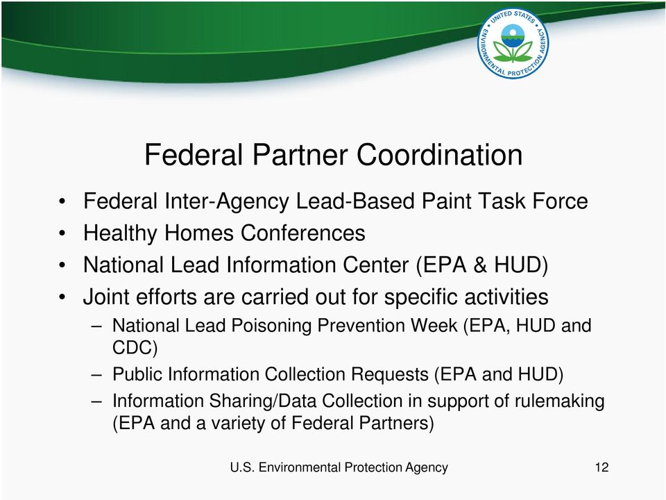 Prevention Week (EPA, HUD and CDC) Public Information Collection Requests (EPA and HUD) Information Sharing/Data