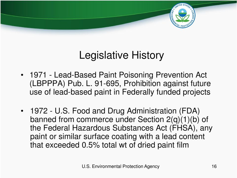 91-695, Prohibition against future use of lead-based paint in Federally funded projects 1972 - U.S.