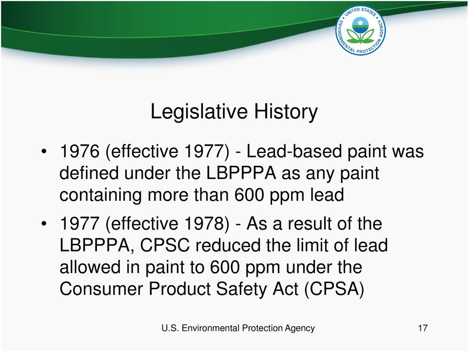 result of the LBPPPA, CPSC reduced the limit of lead allowed in paint to 600 ppm