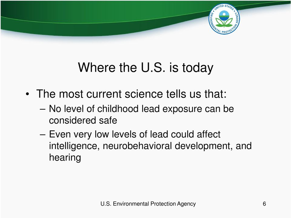 childhood lead exposure can be considered safe Even very low