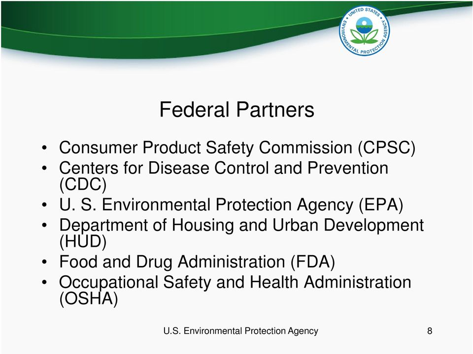Environmental Protection Agency (EPA) Department of Housing and Urban Development