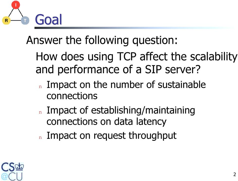 n Impact on the number of sustainable connections n Impact of