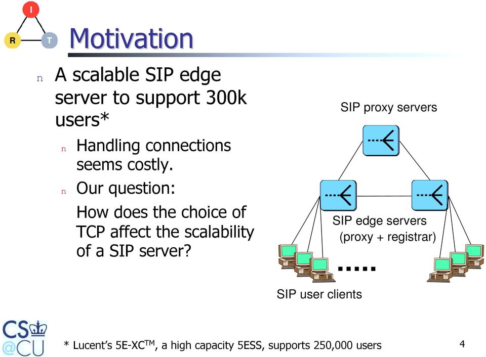 n Our question: How does the choice of TCP affect the scalability of a SIP