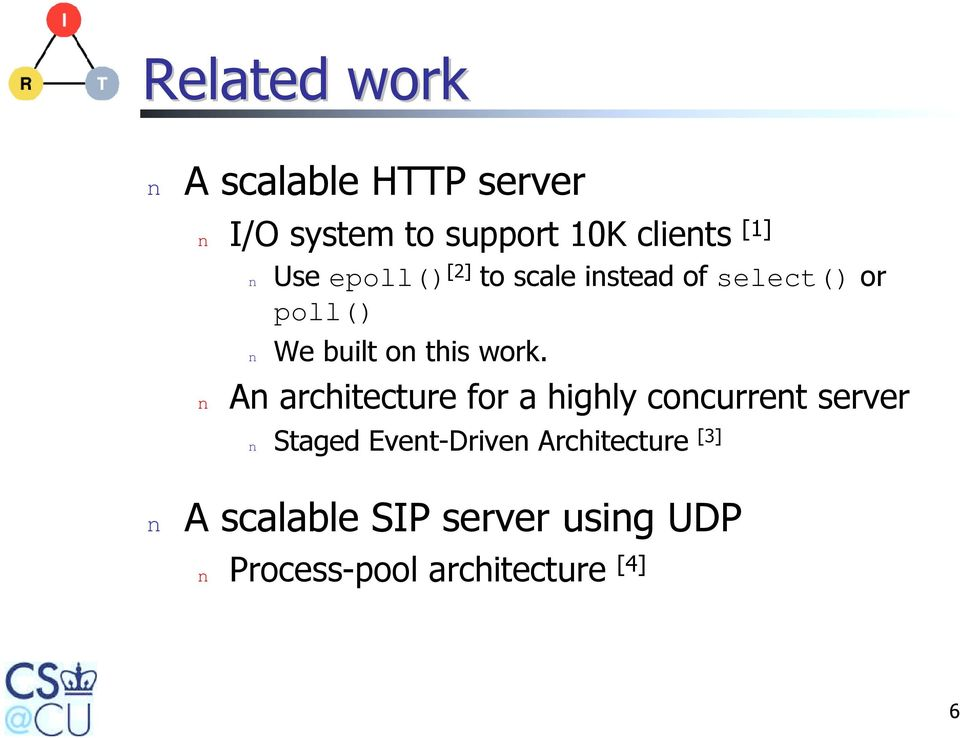 work. n An architecture for a highly concurrent server n Staged Event-Driven
