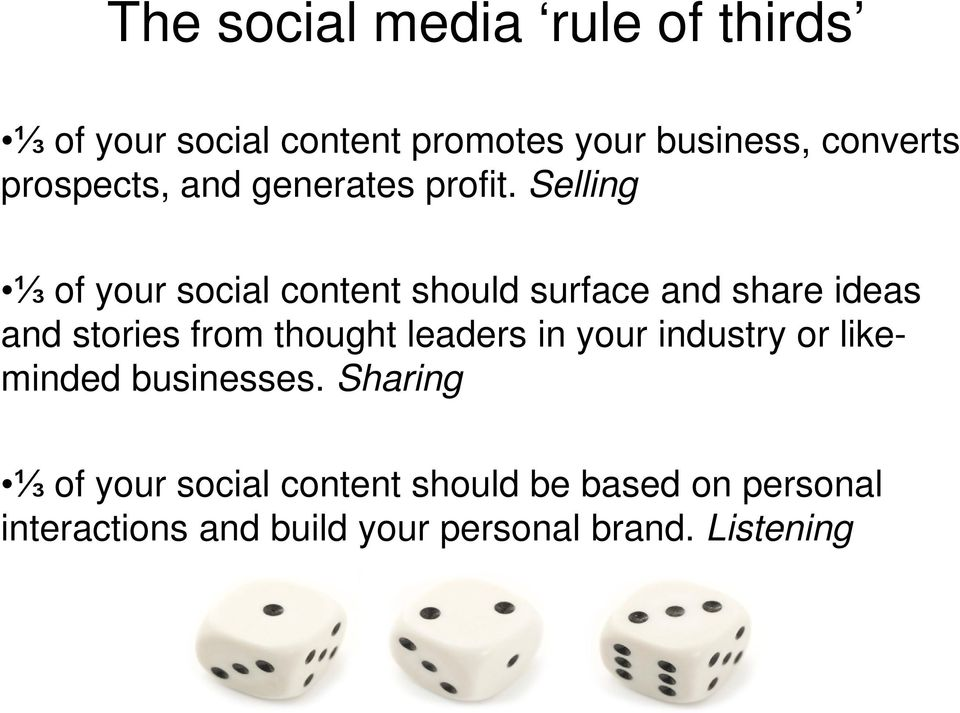 Selling ⅓ of your social content should surface and share ideas and stories from thought