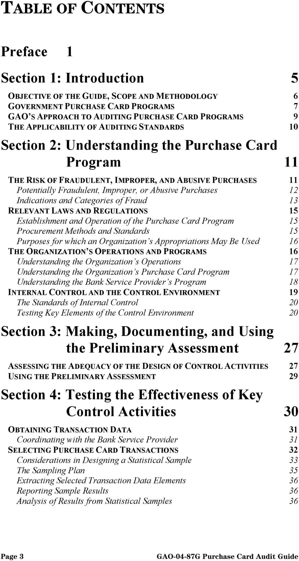 Purchases 12 Indications and Categories of Fraud 13 RELEVANT LAWS AND REGULATIONS 15 Establishment and Operation of the Purchase Card Program 15 Procurement Methods and Standards 15 Purposes for