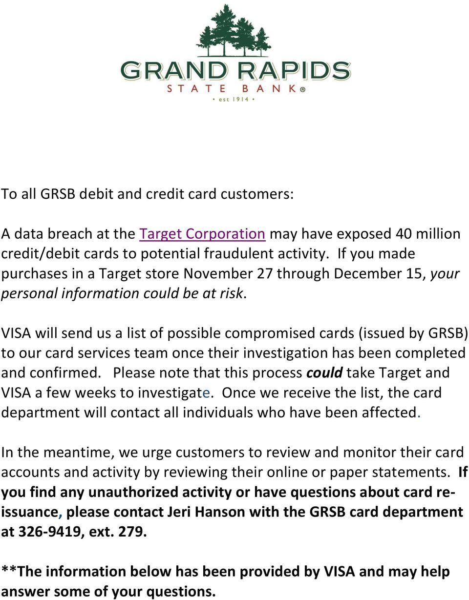 VISA will send us a list of possible compromised cards (issued by GRSB) to our card services team once their investigation has been completed and confirmed.