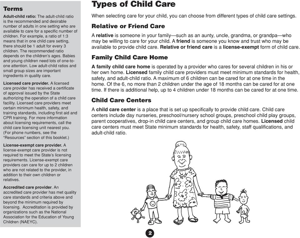Babies and young children need lots of one-toone attention. Low adult-child ratios and small group sizes are important ingredients in quality care. Licensed care provider.