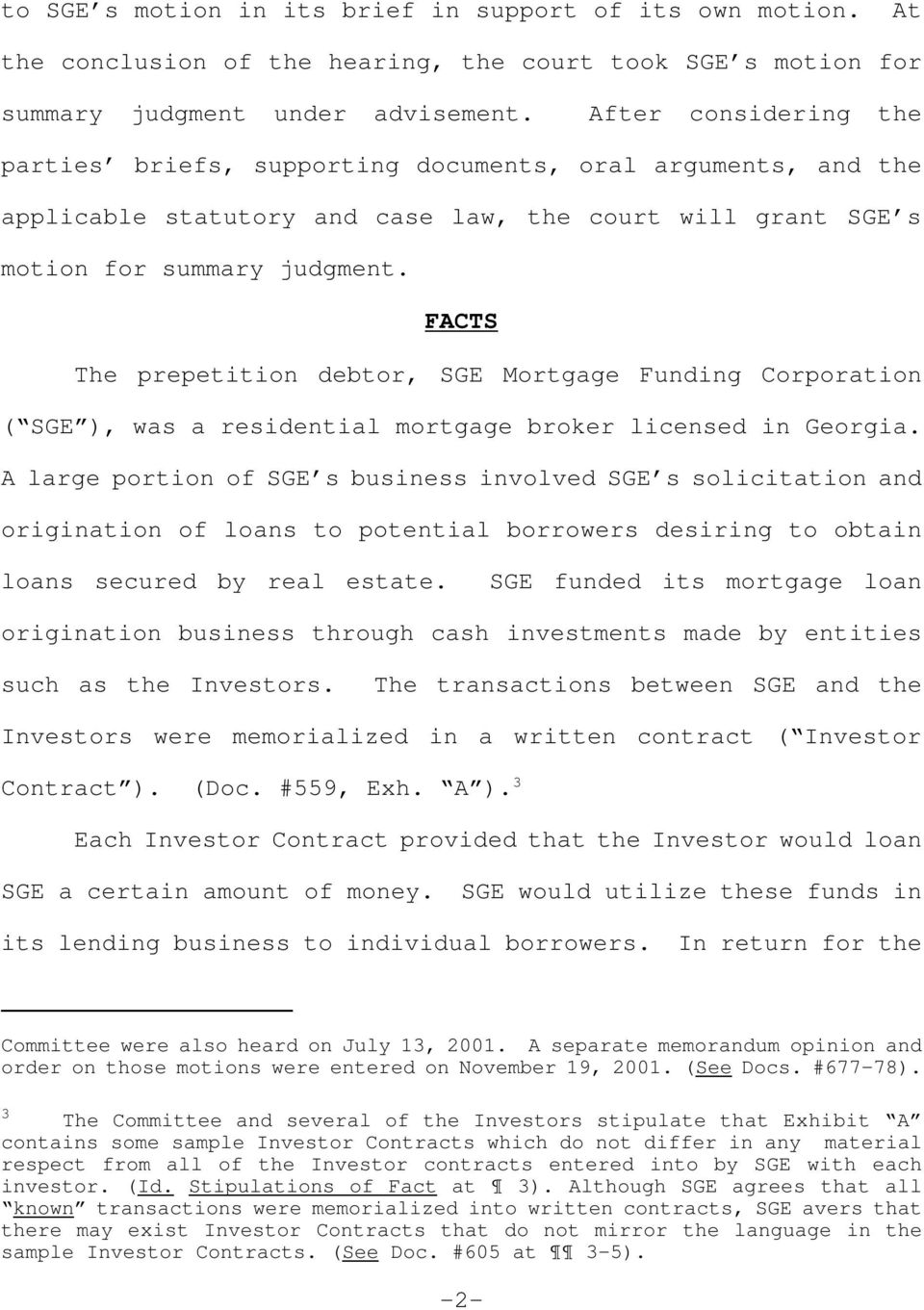 FACTS The prepetition debtor, SGE Mortgage Funding Corporation ( SGE ), was a residential mortgage broker licensed in Georgia.
