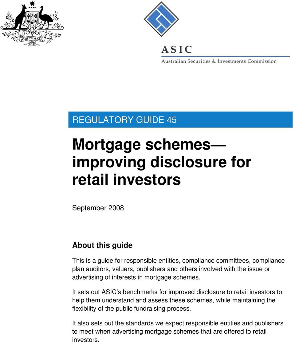 It sets out ASIC s benchmarks for improved disclosure to retail investors to help them understand and assess these schemes, while maintaining the flexibility of