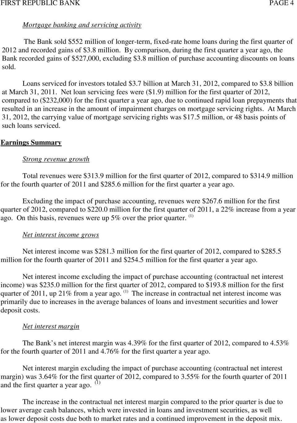 7 billion at 2012, compared to $3.8 billion at 2011. Net loan servicing fees were ($1.