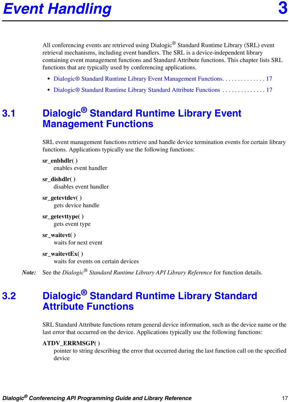 Dialogic Standard Runtime Library Event Management Functions.............. 17 Dialogic Standard Runtime Library Standard Attribute Functions.............. 17 3.