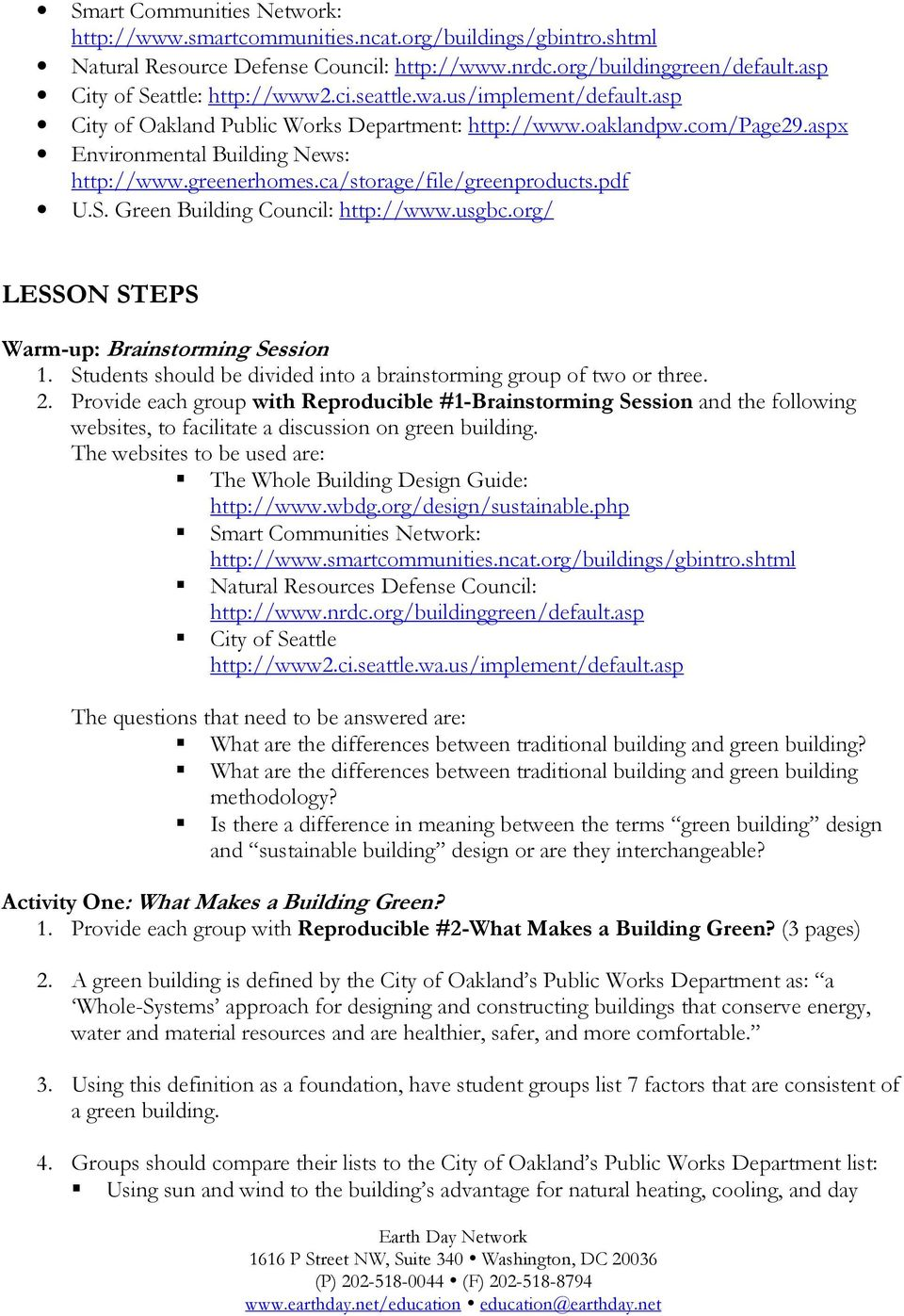 Green Building Council: http://www.usgbc.org/ LESSON STEPS Warm-up: Brainstorming Session 1. Students should be divided into a brainstorming group of two or three. 2.