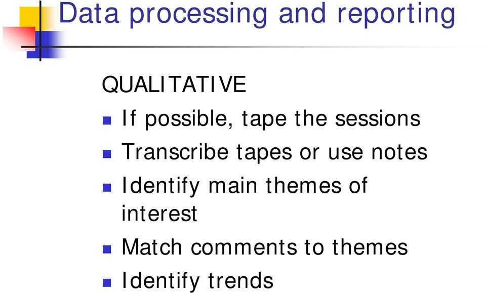 tapes or use notes Identify main themes of