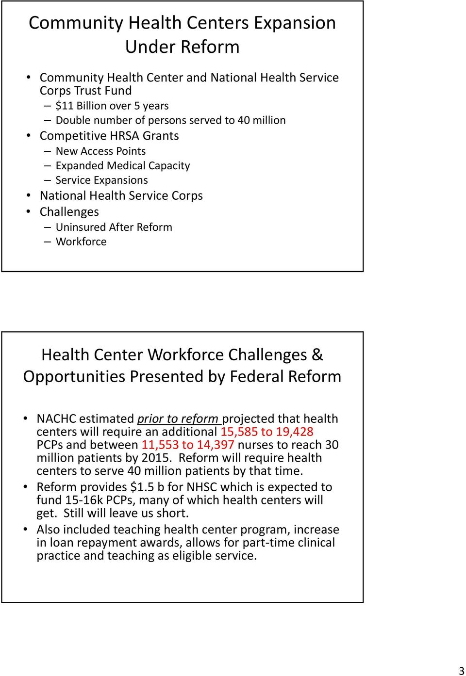 Presented by Federal Reform NACHC estimatedprior to reform projected that health centers will require an additional 15,585 to 19,428 PCPs and between 11,553 to 14,397 nurses to reach 30 million