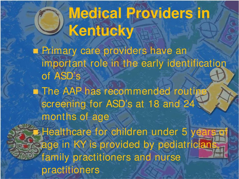 ASD s at18and24 and months of age Healthcare for children under 5 years of age