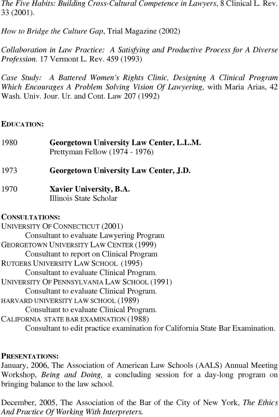 459 (1993) Case Study: A Battered Women's Rights Clinic, Designing A Clinical Program Which Encourages A Problem Solving Vision Of Lawyering, with Maria Arias, 42 Wash. Univ. Jour. Ur. and Cont.