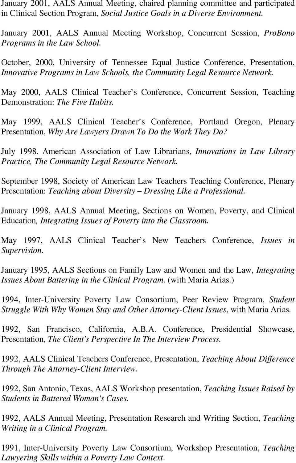 October, 2000, University of Tennessee Equal Justice Conference, Presentation, Innovative Programs in Law Schools, the Community Legal Resource Network.