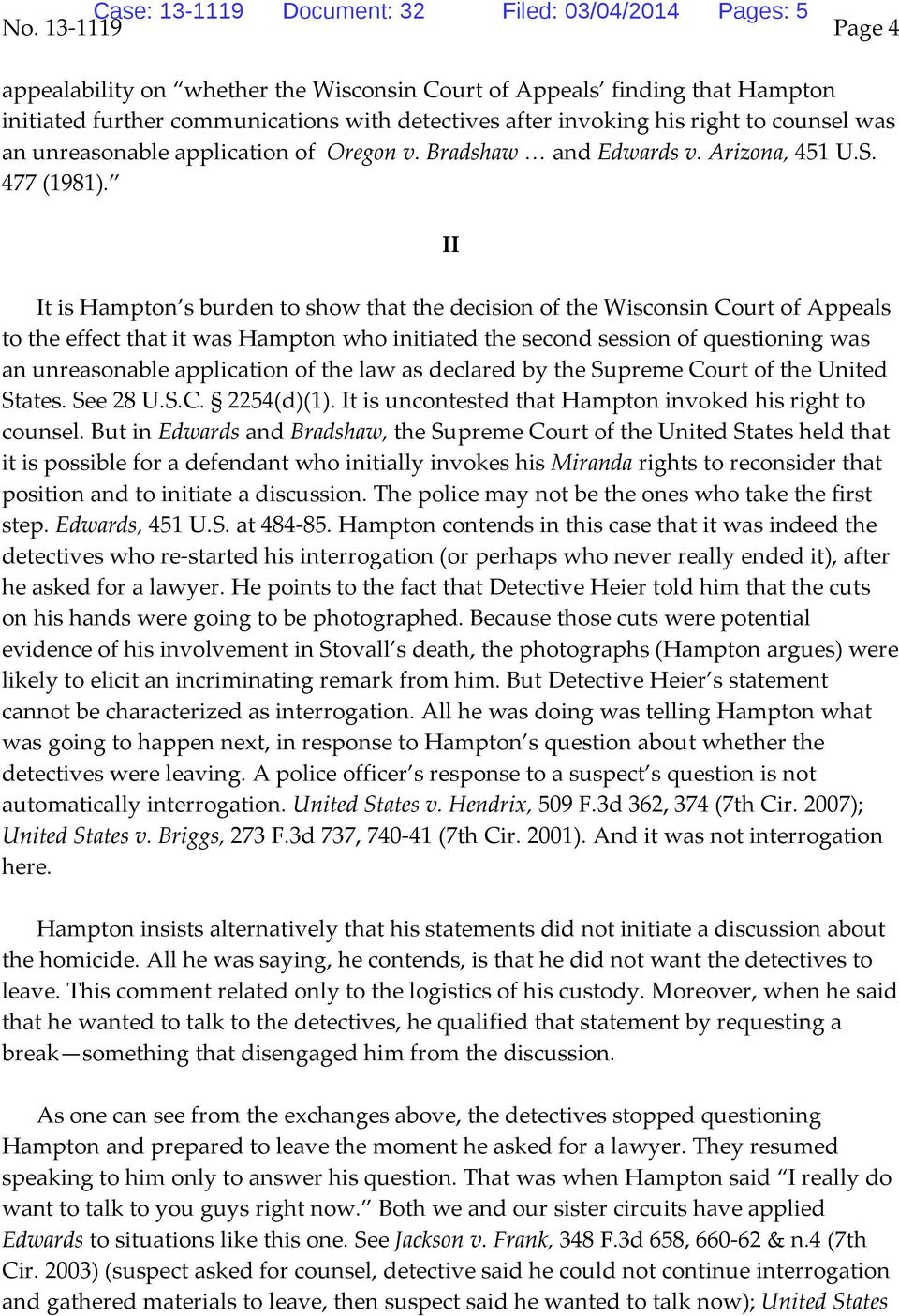 II It is Hampton s burden to show that the decision of the Wisconsin Court of Appeals to the effect that it was Hampton who initiated the second session of questioning was an unreasonable application