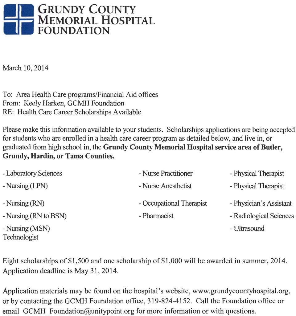Scholarships applications are being accepted for students who are enrolled in a health care career program as detailed below, and live in, or graduated from high school in, the Grundy County Memorial