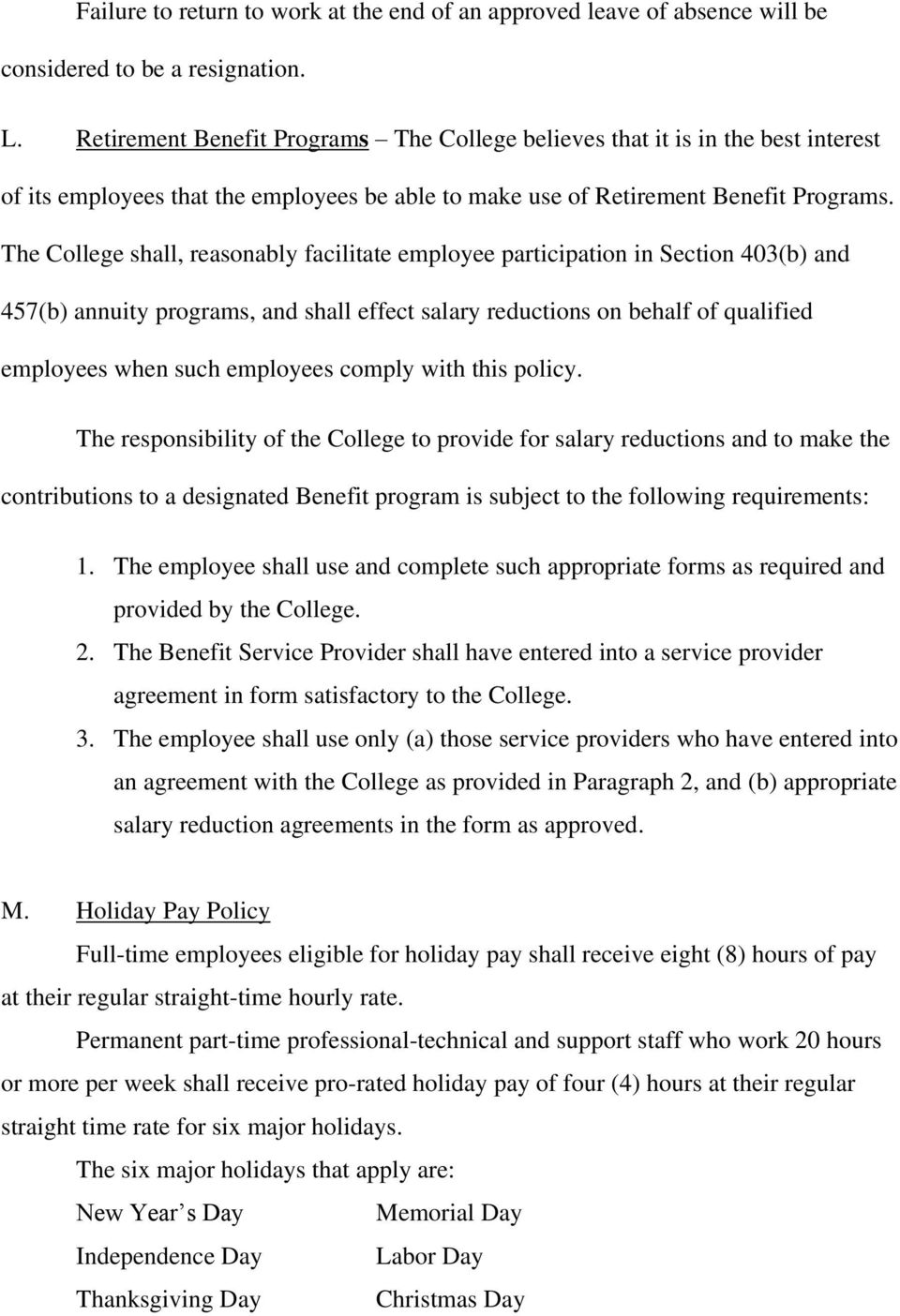 The College shall, reasonably facilitate employee participation in Section 403(b) and 457(b) annuity programs, and shall effect salary reductions on behalf of qualified employees when such employees