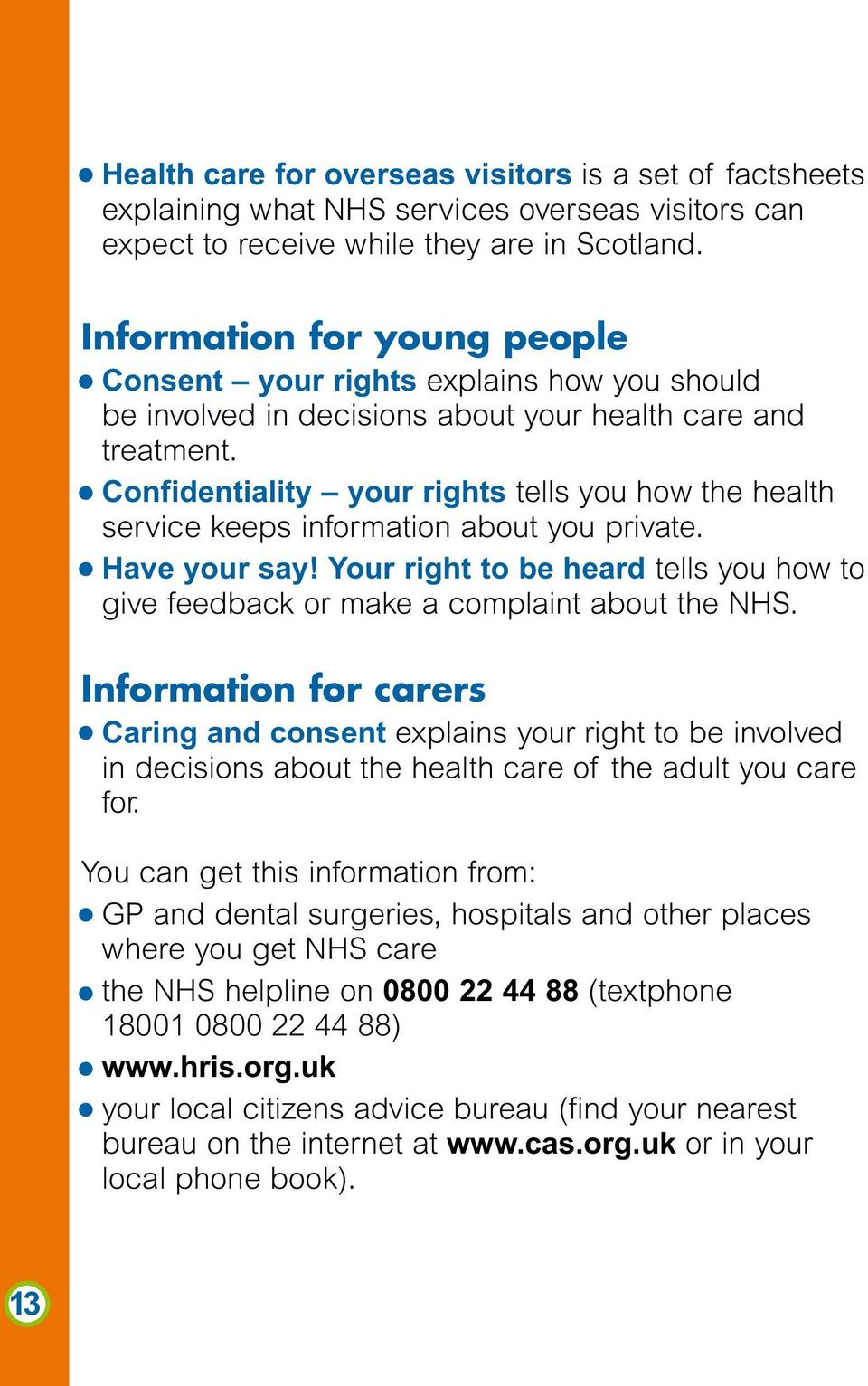 Confidentiality your rights tells you how the health service keeps information about you private. Have your say!