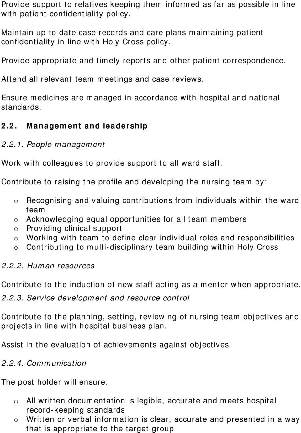 Attend all relevant team meetings and case reviews. Ensure medicines are managed in accrdance with hspital and natinal standards. 2.2. Management and leadership 2.2.1.