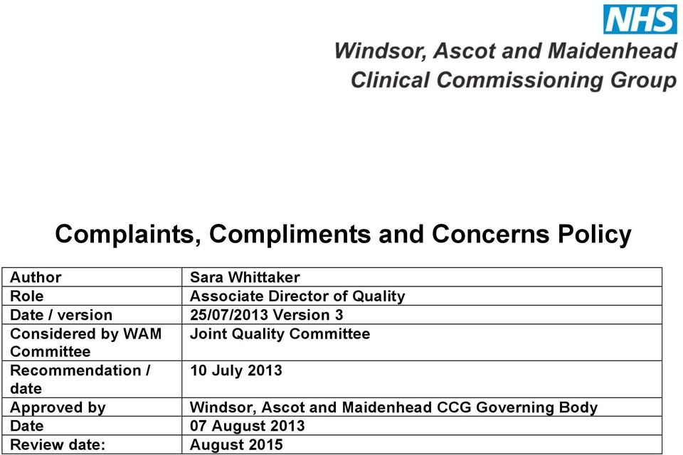 Quality Committee Committee Recommendation / 10 July 2013 date Approved by