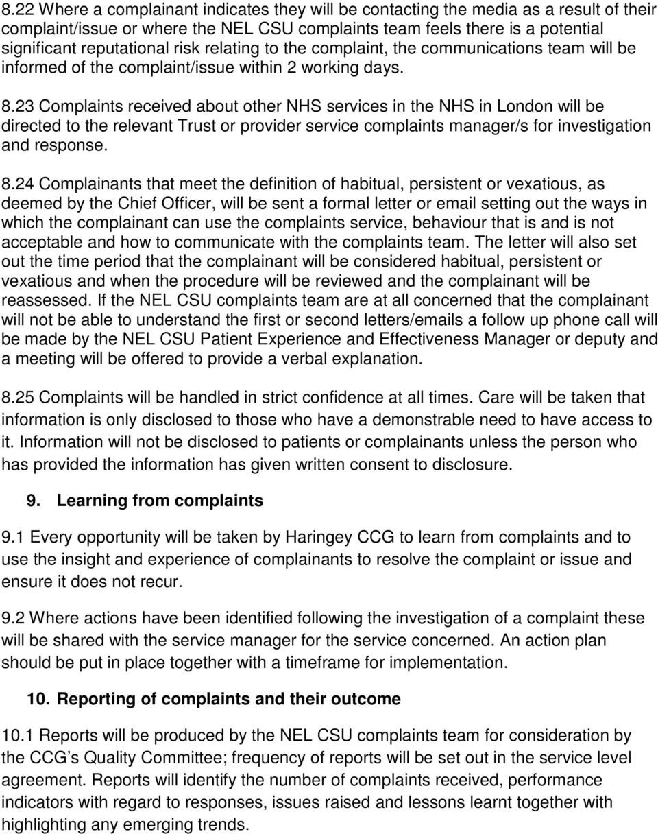 23 Complaints received about other NHS services in the NHS in London will be directed to the relevant Trust or provider service complaints manager/s for investigation and response. 8.