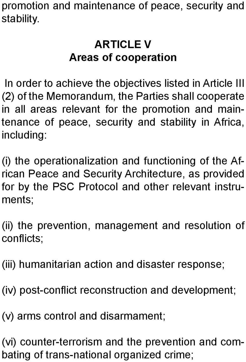 maintenance of peace, security and stability in Africa, including: (i) the operationalization and functioning of the African Peace and Security Architecture, as provided for by the PSC