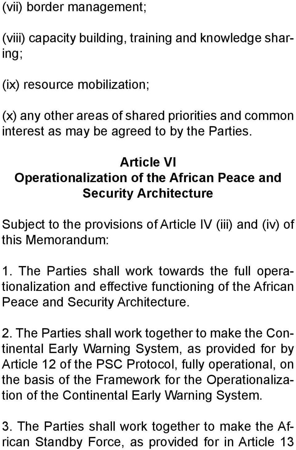 The Parties shall work towards the full operationalization and effective functioning of the African Peace and Security Architecture. 2.