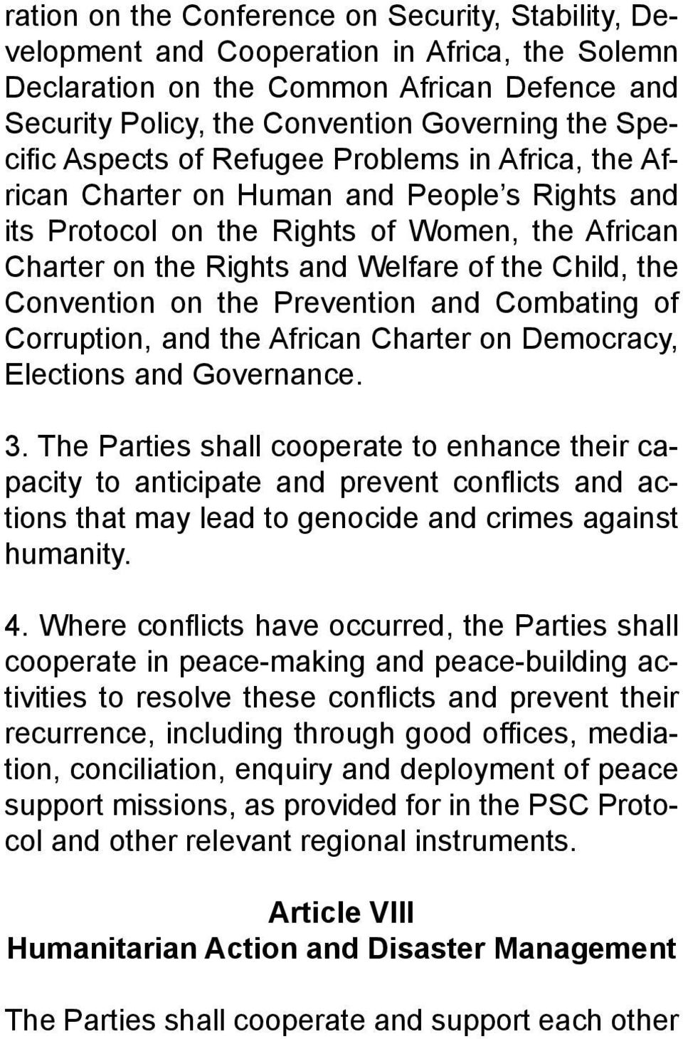 Convention on the Prevention and Combating of Corruption, and the African Charter on Democracy, Elections and Governance. 3.