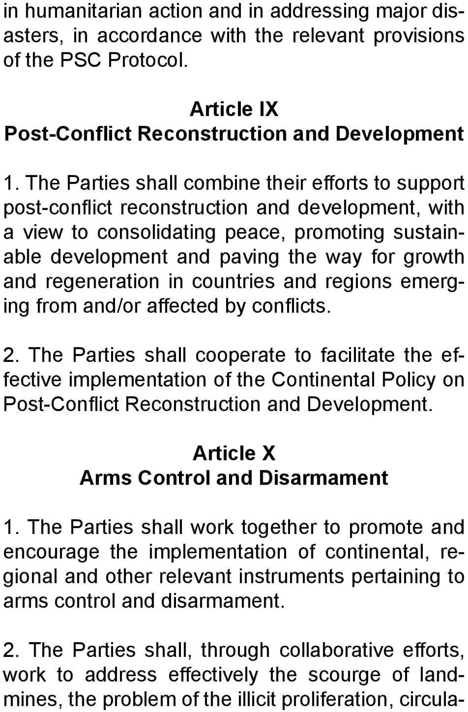 and regeneration in countries and regions emerging from and/or affected by conflicts. 2.