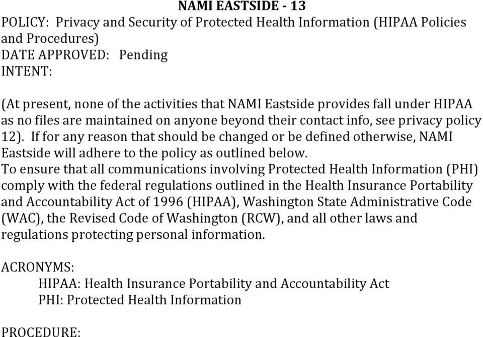 If for any reason that should be changed or be defined otherwise, NAMI Eastside will adhere to the policy as outlined below.