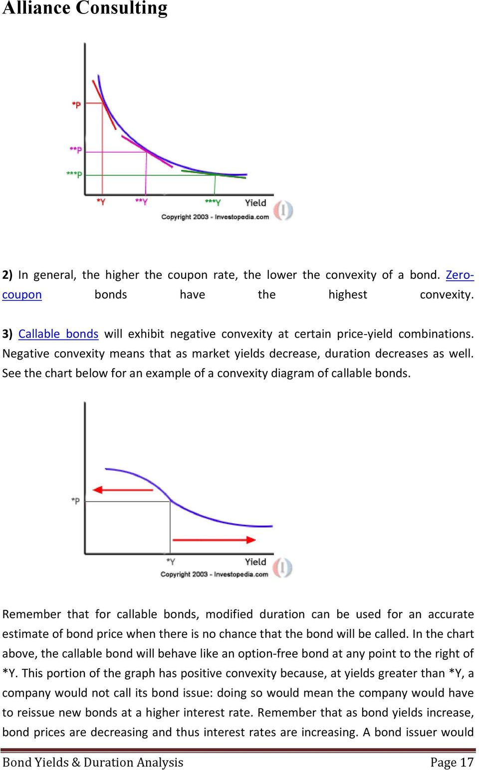 See the chart below for an example of a convexity diagram of callable bonds.