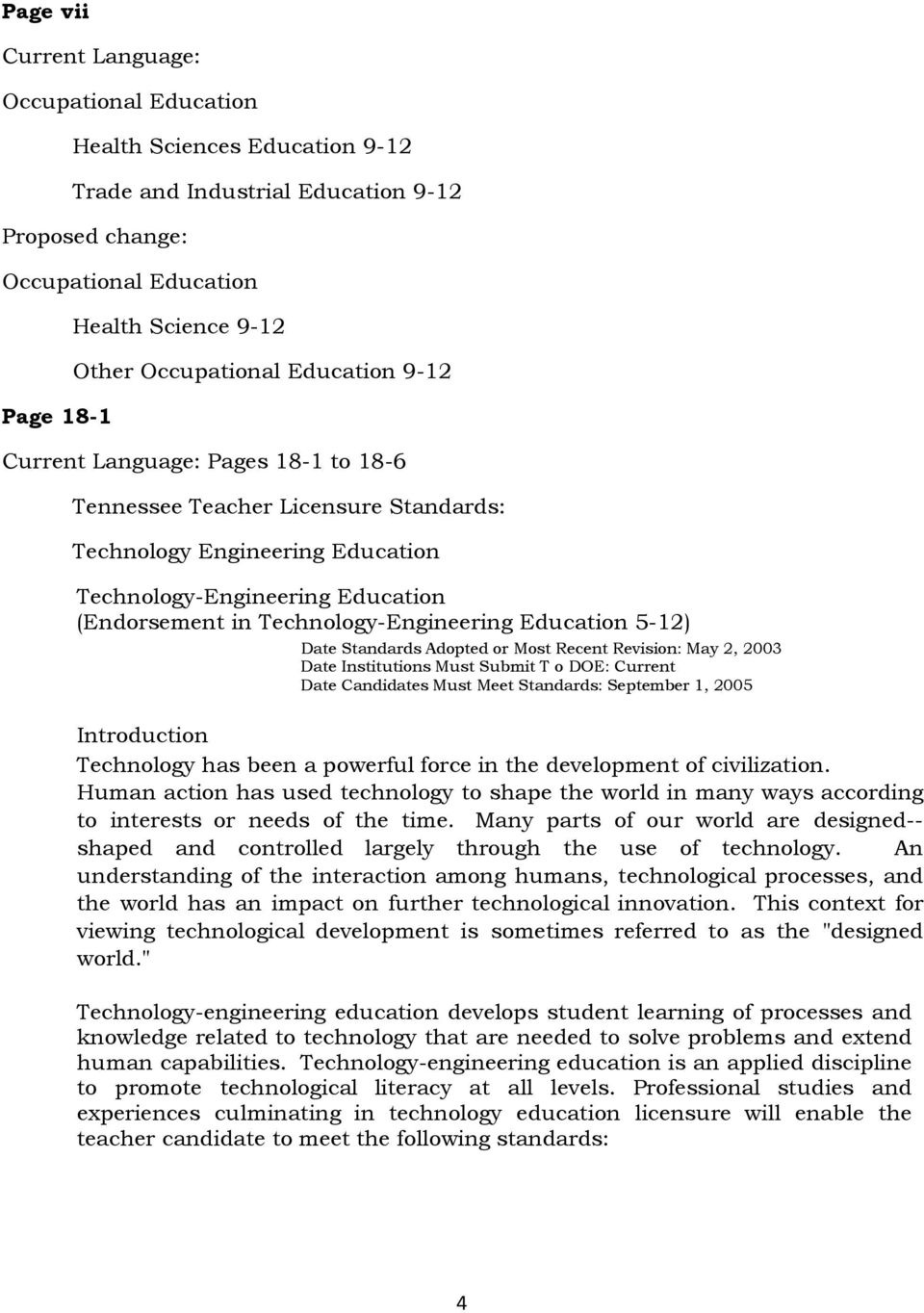Technology-Engineering Education 5-12) Date Standards Adopted or Most Recent Revision: May 2, 2003 Date Institutions Must Submit T o DOE: Current Date Candidates Must Meet Standards: September 1,