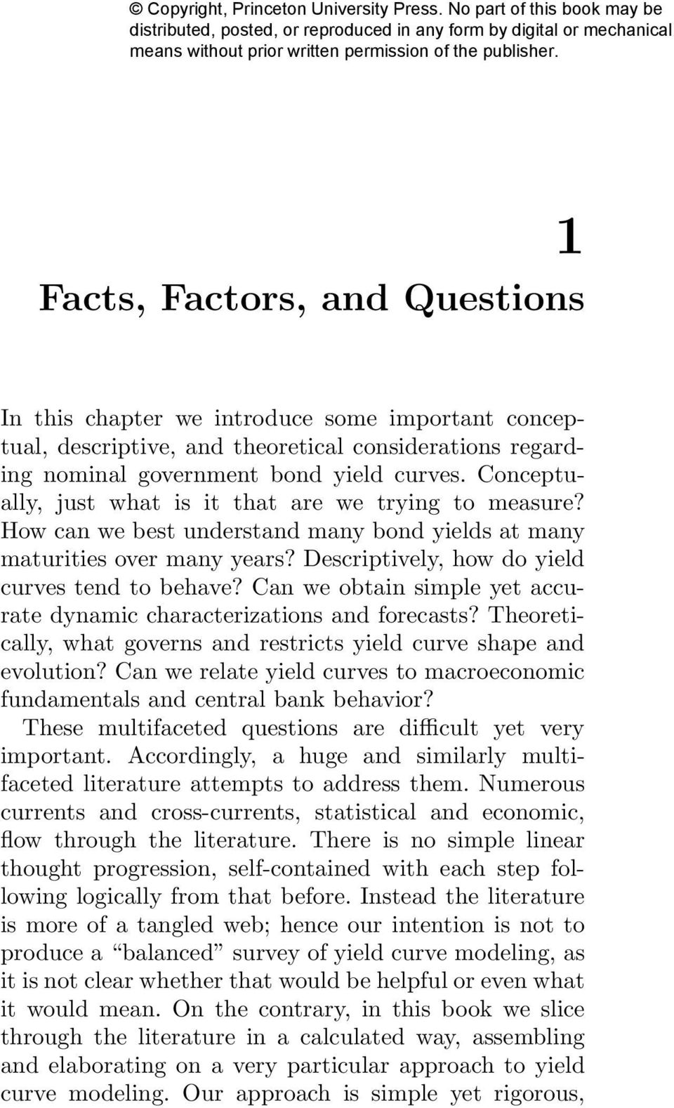 Can we obtain simple yet accurate dynamic characterizations and forecasts? Theoretically, what governs and restricts yield curve shape and evolution?