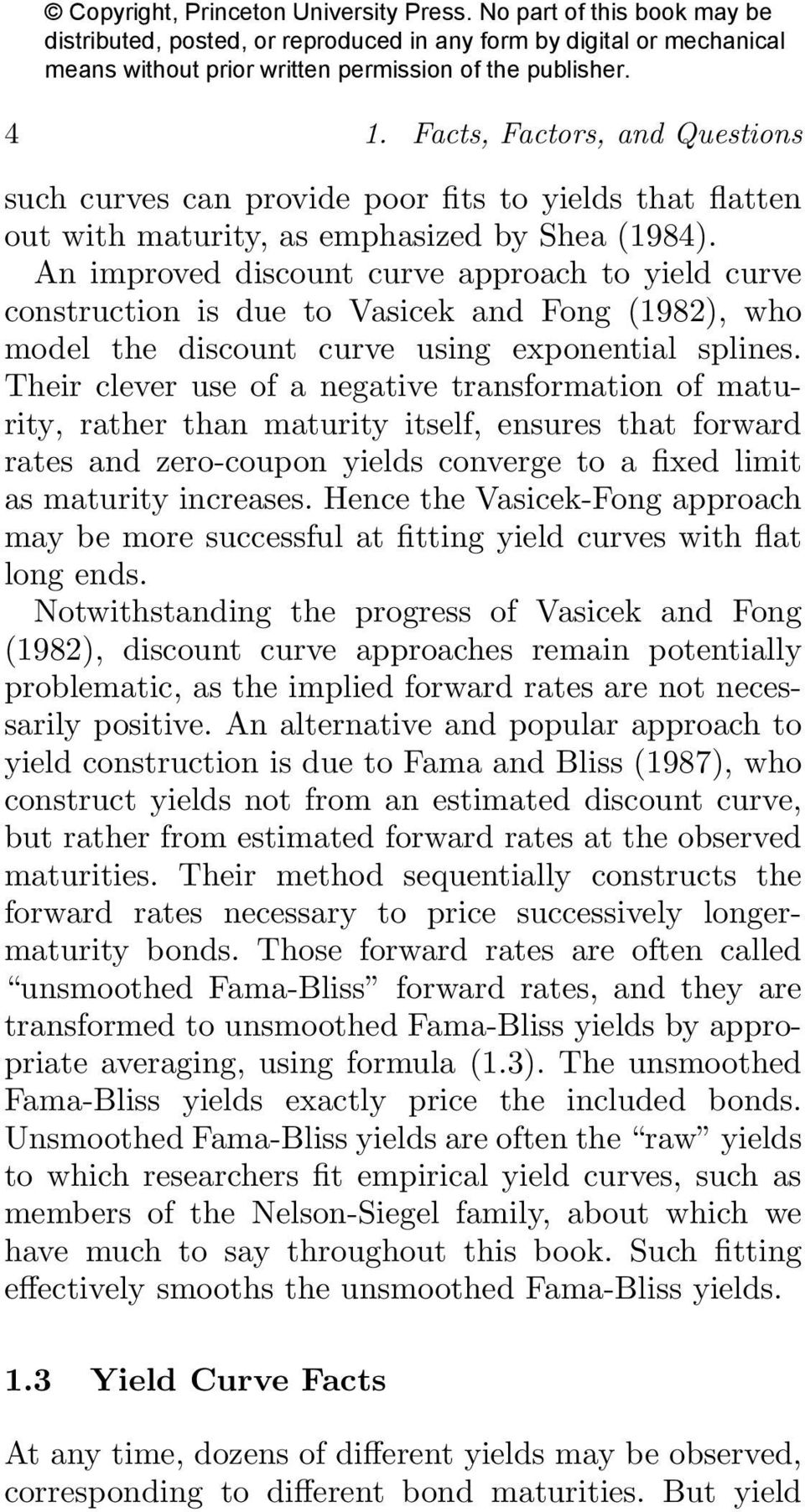 Their clever use of a negative transformation of maturity, rather than maturity itself, ensures that forward rates and zero-coupon yields converge to a fixed limit as maturity increases.