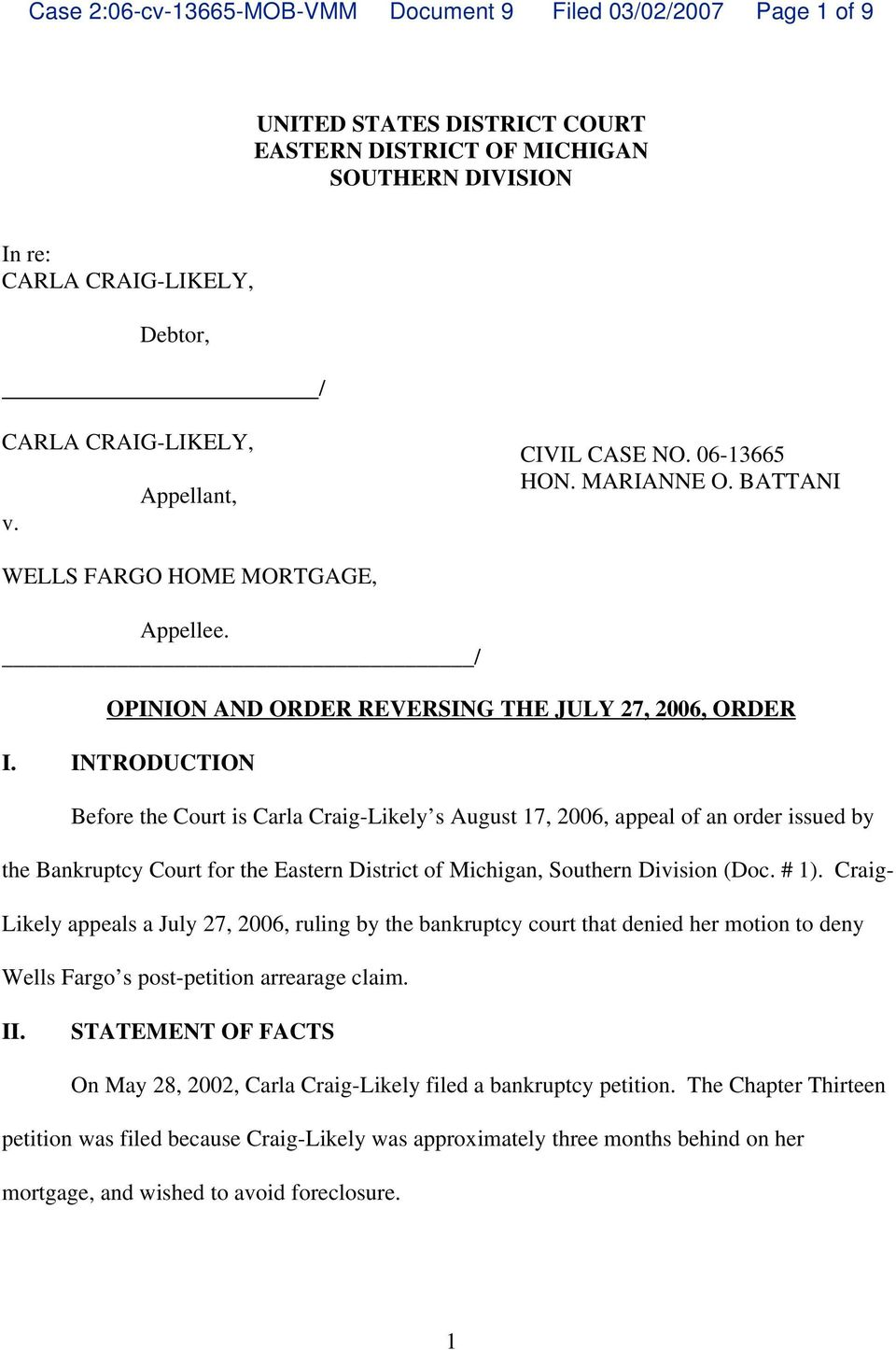 INTRODUCTION Before the Court is Carla Craig-Likely s August 17, 2006, appeal of an order issued by the Bankruptcy Court for the Eastern District of Michigan, Southern Division (Doc. # 1).