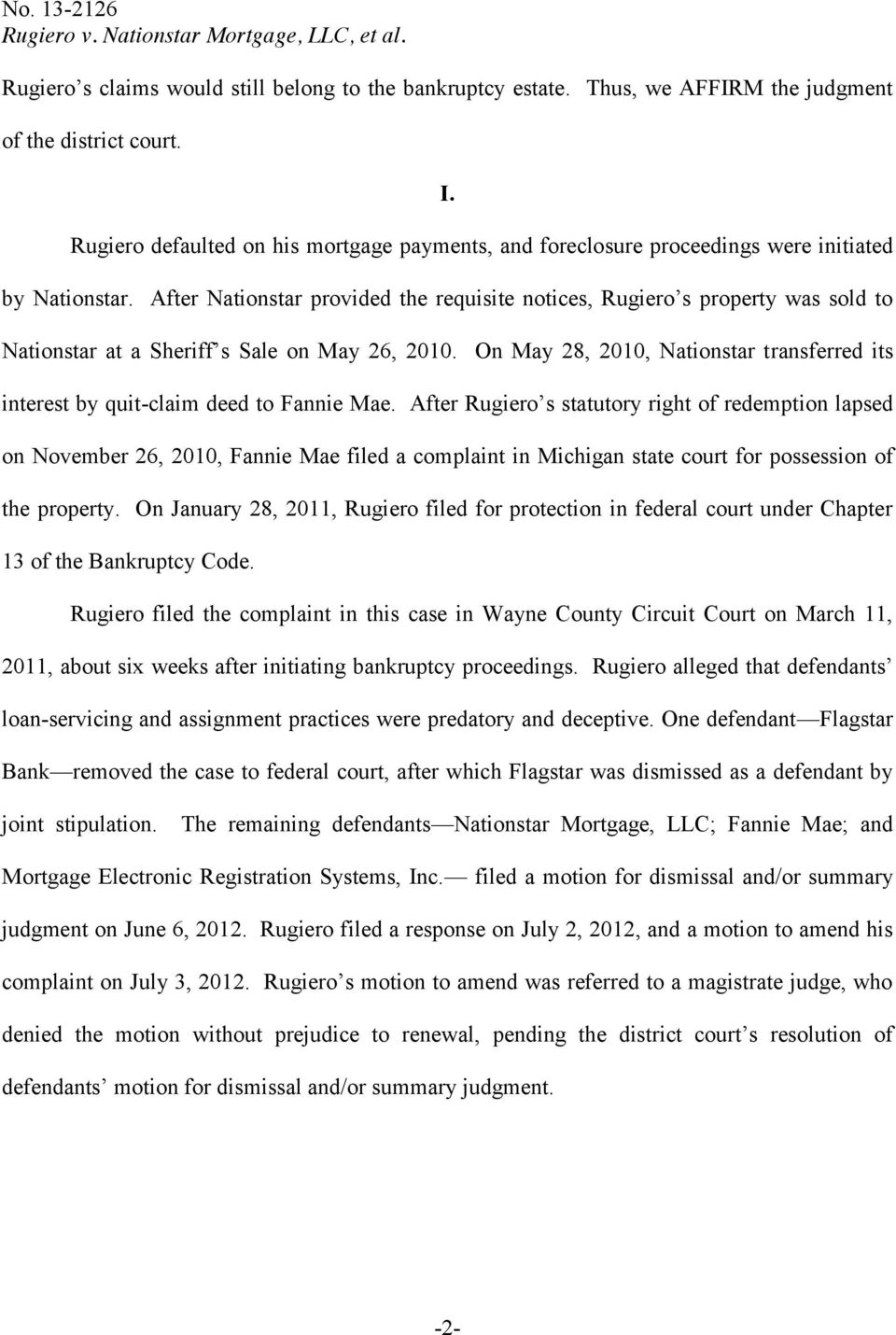 After Nationstar provided the requisite notices, Rugiero s property was sold to Nationstar at a Sheriff s Sale on May 26, 2010.