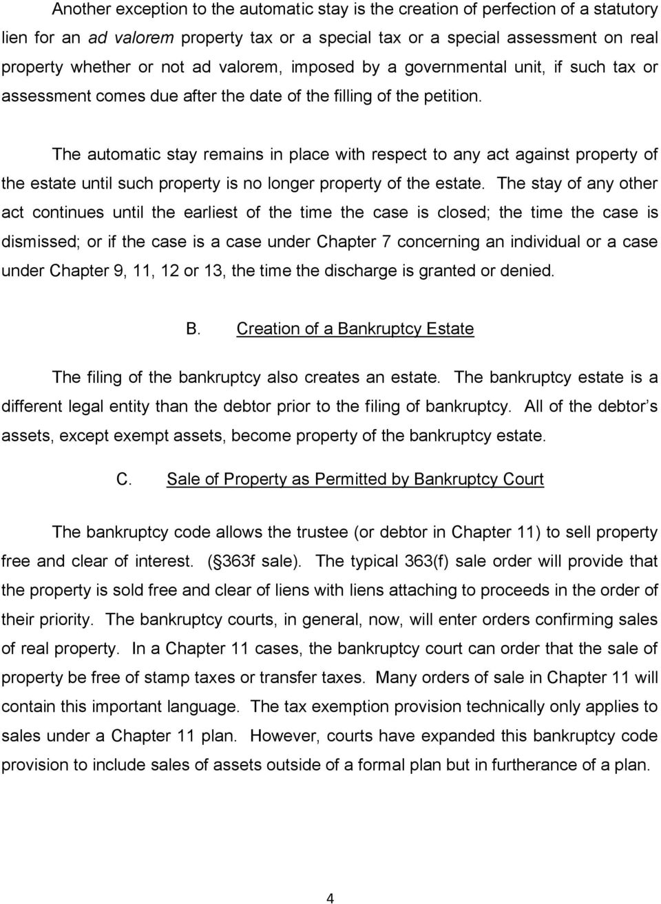 The automatic stay remains in place with respect to any act against property of the estate until such property is no longer property of the estate.
