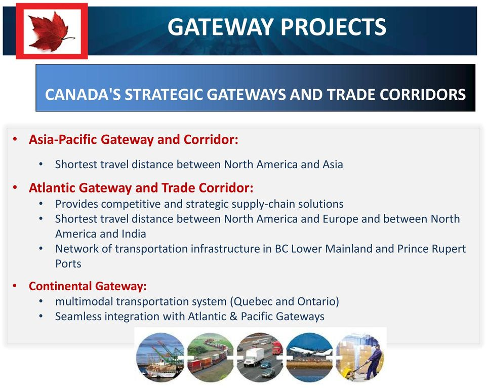 between North America and Europe and between North America and India Network of transportation infrastructure in BC Lower Mainland and