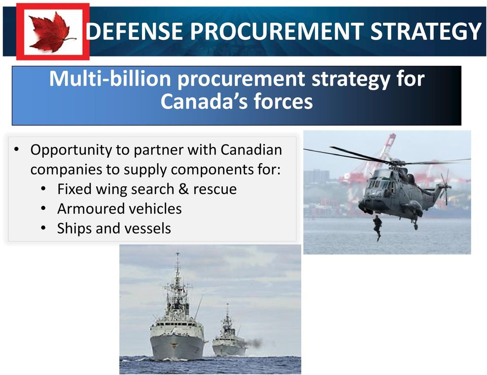 with Canadian companies to supply components for: