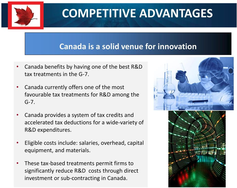 Canada provides a system of tax credits and accelerated tax deductions for a wide-variety of R&D expenditures.