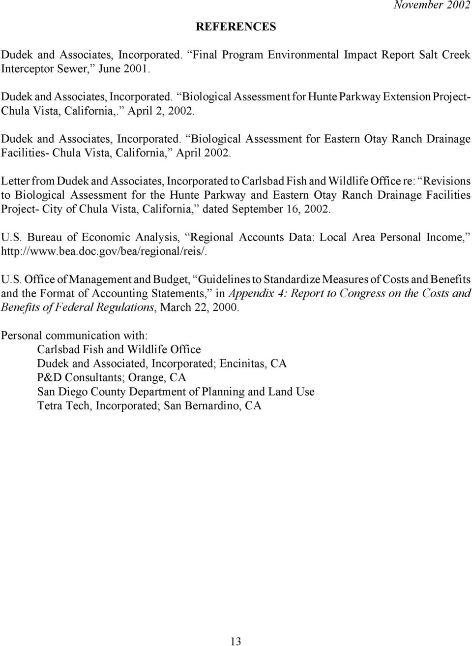 Letter from Dudek and Associates, Incorporated to Carlsbad Fish and Wildlife Office re: Revisions to Biological Assessment for the Hunte Parkway and Eastern Otay Ranch Drainage Facilities Project-