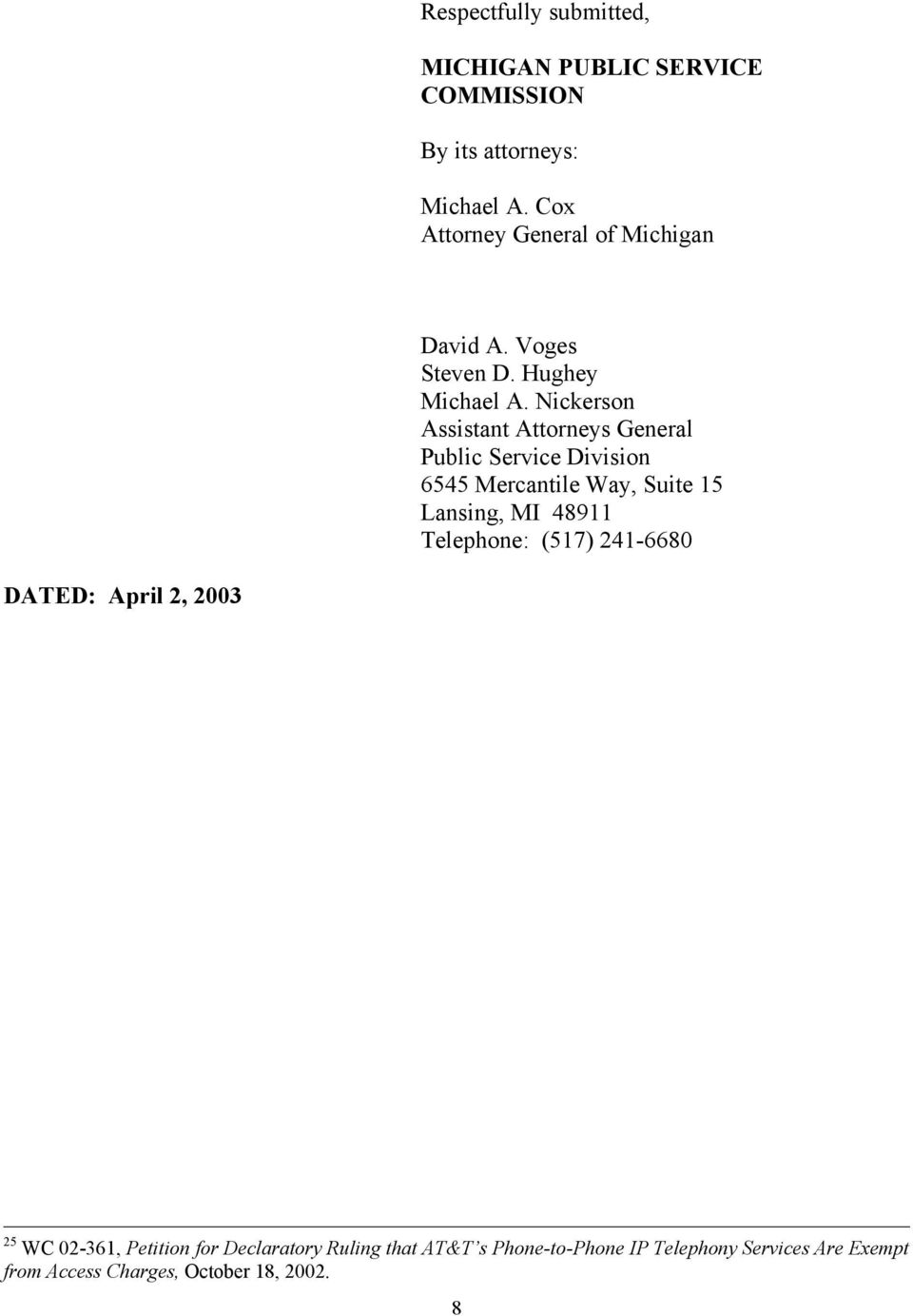 Nickerson Assistant Attorneys General Public Service Division 6545 Mercantile Way, Suite 15 Lansing, MI 48911