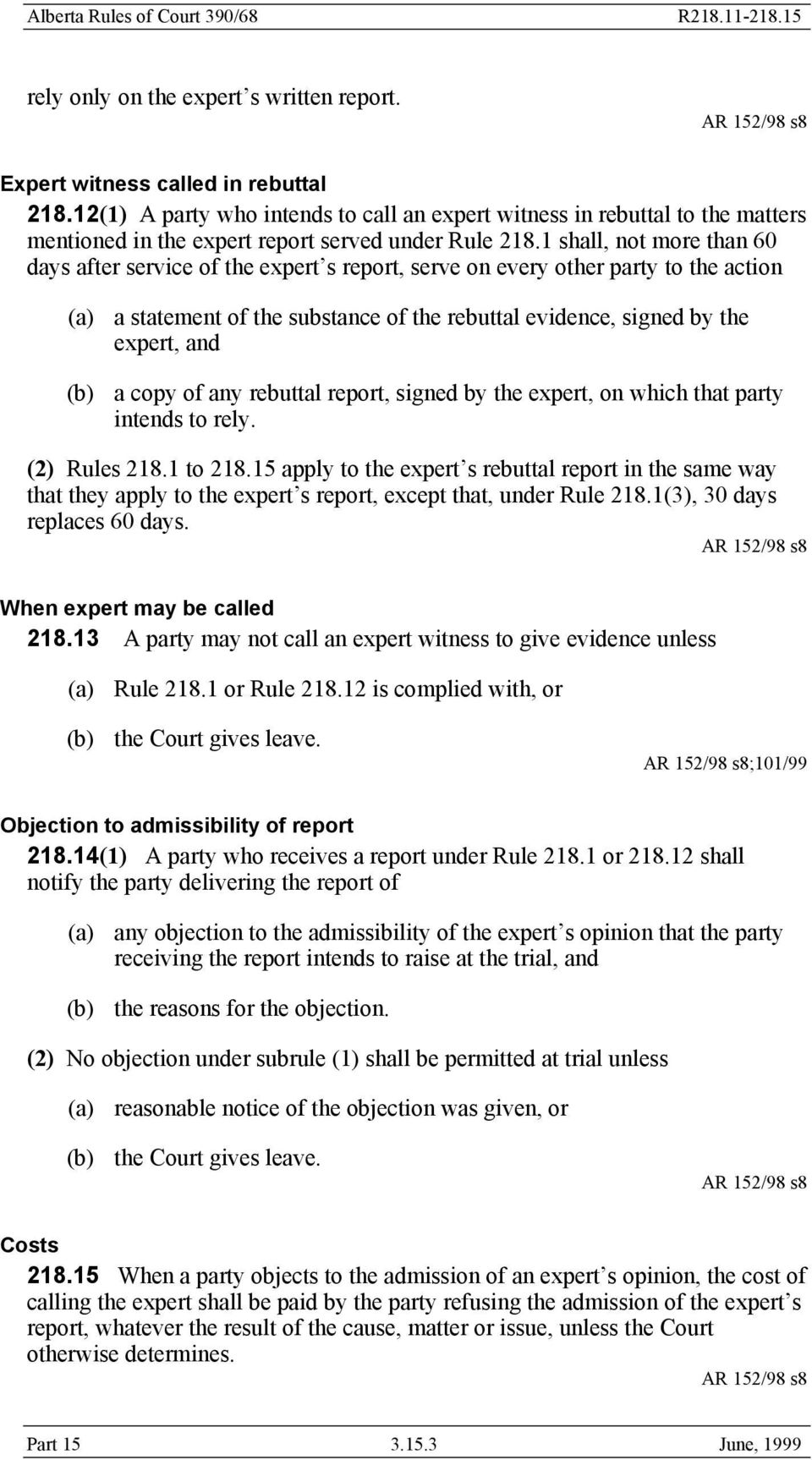 1 shall, not more than 60 days after service of the expert s report, serve on every other party to the action (a) a statement of the substance of the rebuttal evidence, signed by the expert, and (b)