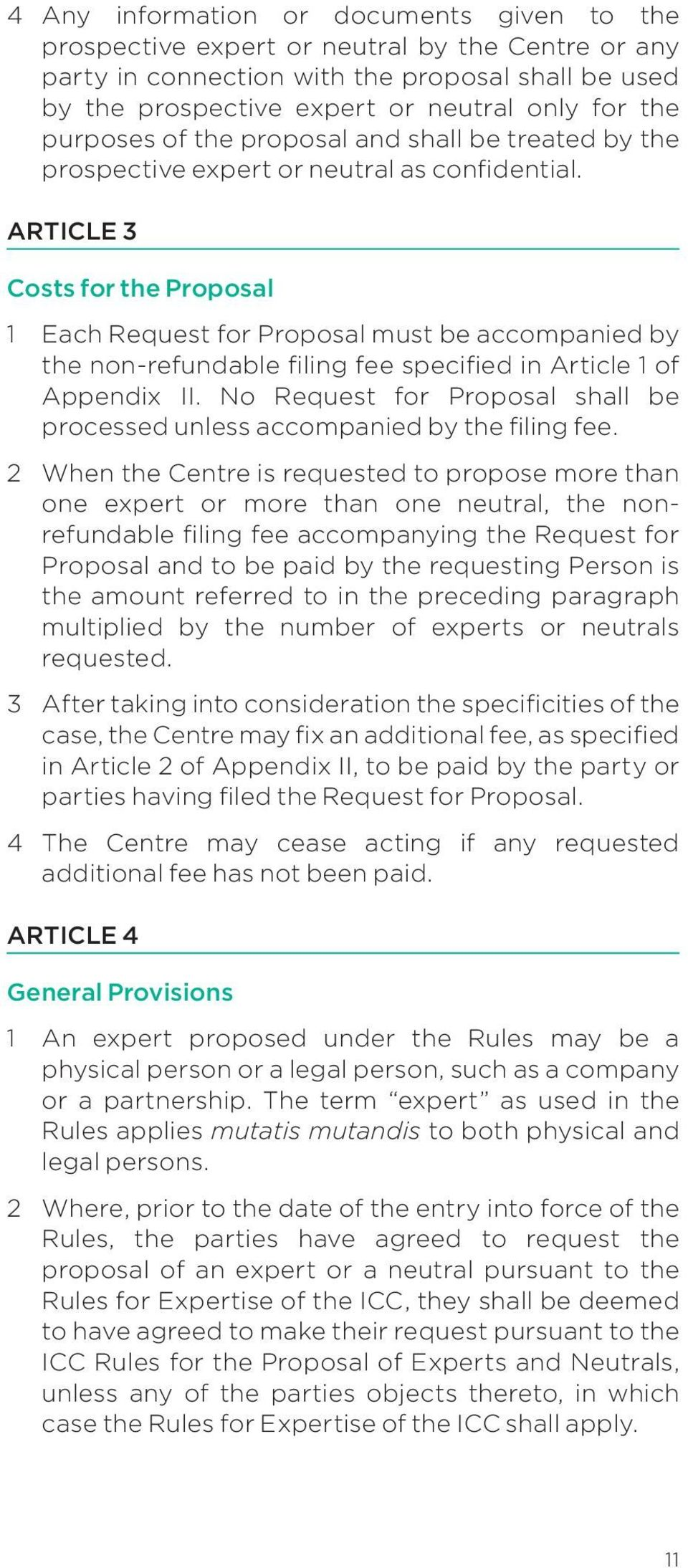 Article 3 Costs for the Proposal 1 Each Request for Proposal must be accompanied by the non-refundable filing fee specified in Article 1 of Appendix II.