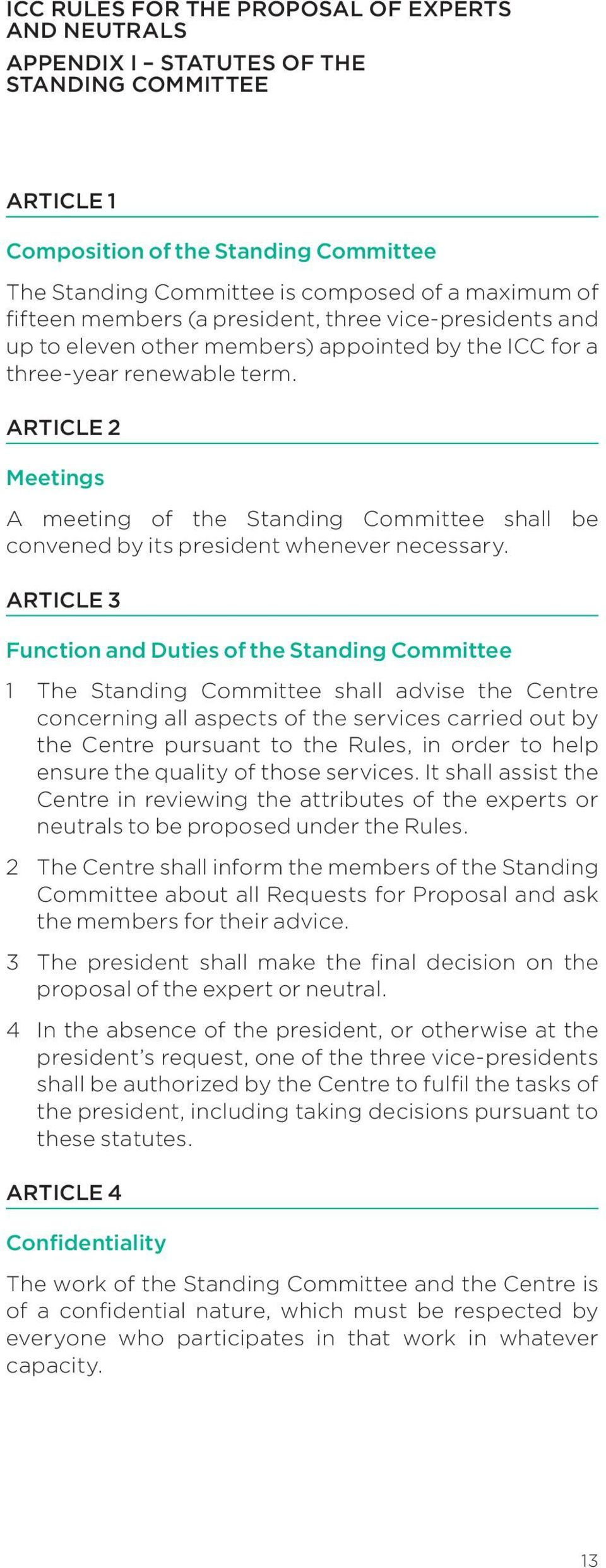 Article 2 Meetings A meeting of the Standing Committee shall be convened by its president whenever necessary.