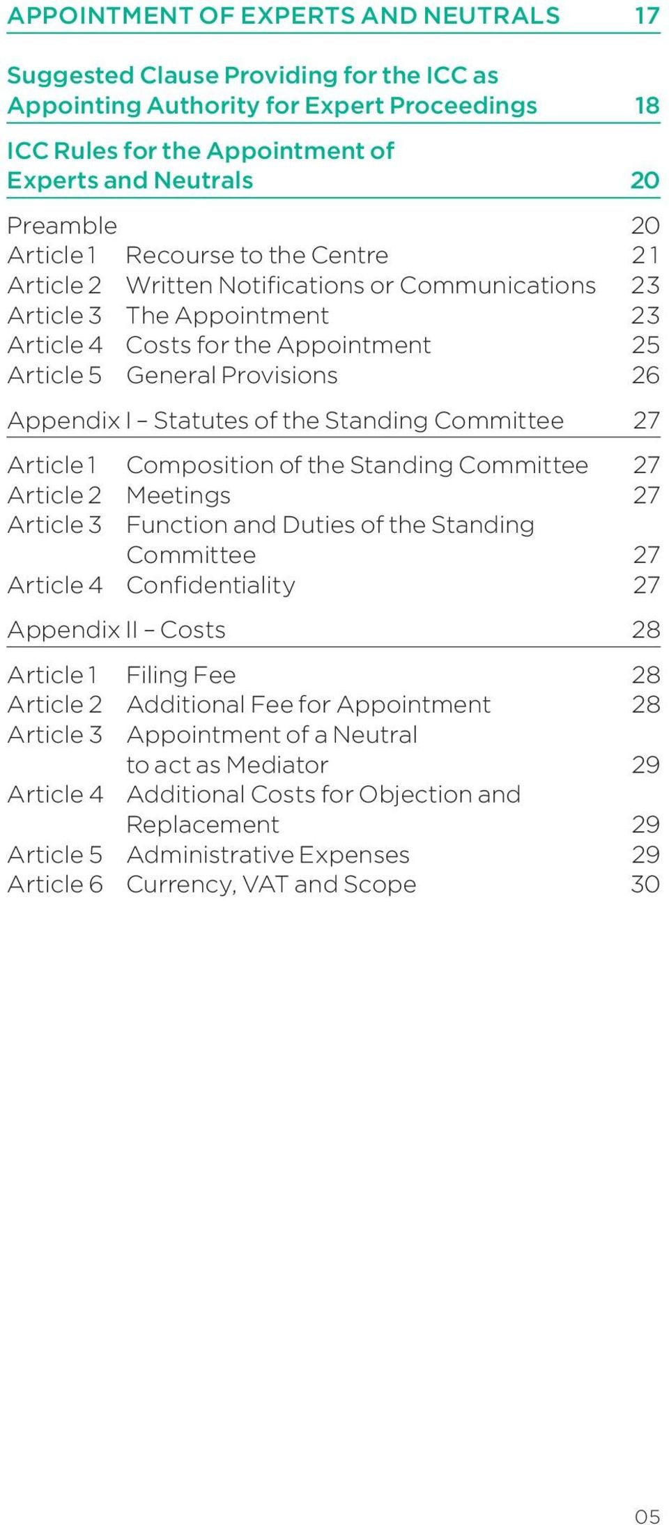 I Statutes of the Standing Committee 27 Article 1 Composition of the Standing Committee 27 Article 2 Meetings 27 Article 3 Function and Duties of the Standing Committee 27 Article 4 Confidentiality